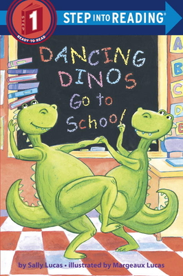 Dancing Dinos Go to School - Lucas, Sally