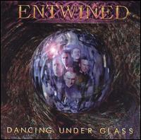 Dancing Under Glass - Entwined