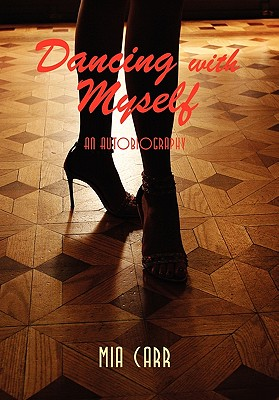 Dancing with Myself - Carr, Mia