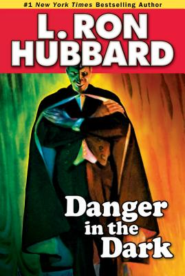 Danger in the Dark - Hubbard, L Ron