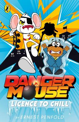 Danger Mouse: Licence to Chill: Case Files Fiction Book 1 - Penfold, Ernest