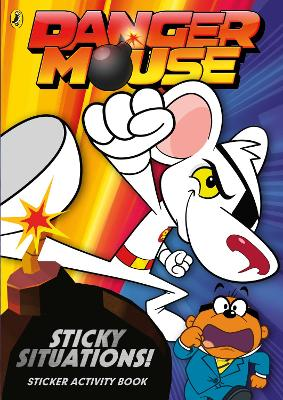 Danger Mouse: Sticky Situations!: Sticker Activity Book -