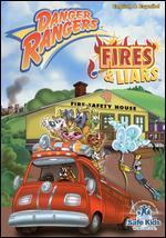 Danger Rangers: Fires & Liars
