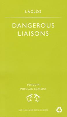 Dangerous Liaisons - Laclos, Choderlos de, and Stone, P. (Translated by)