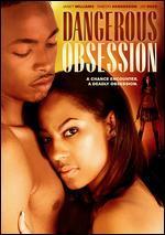 Dangerous Obsession