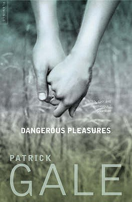Dangerous Pleasures: A Decade of Stories - Gale, Patrick