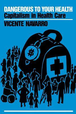 Dangerous to Your Health - Navarro, Vicente