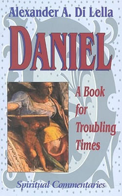 Daniel: Book for Troubling Times - Di Lella, Alexander