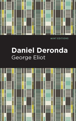 Daniel Deronda - Eliot, George, and Editions, Mint (Contributions by)