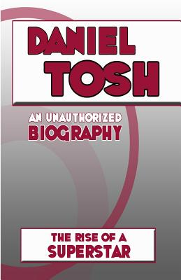 Daniel Tosh: An Unauthorized Biography - Belcourt Books, Belmont &