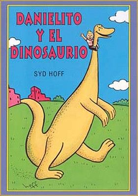 Danielito y el Dinosaurio - Hoff, Syd, and Mlawer, Teresa (Translated by)