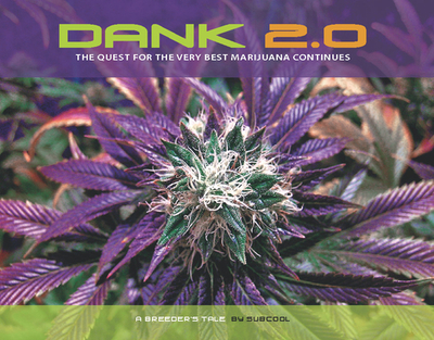 Dank 2.0 the Quest for the Very Best Marijuana Continues - Subcool