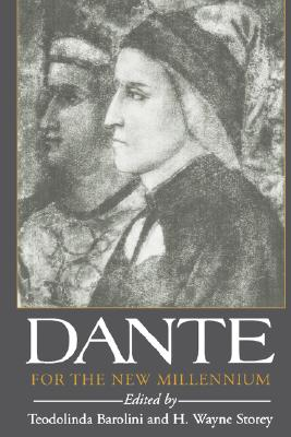 Dante For the New Millennium - Barolini, Teodolinda (Editor), and Storey, H. Wayne (Editor)