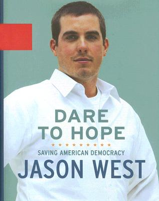 Dare to Hope: Saving American Democracy - West, Jason, and Bell, Susan
