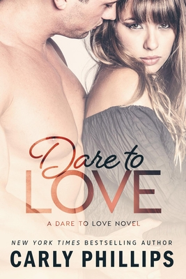 Dare to Love - Phillips, Carly