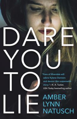 Dare You to Lie - Natusch, Amber Lynn