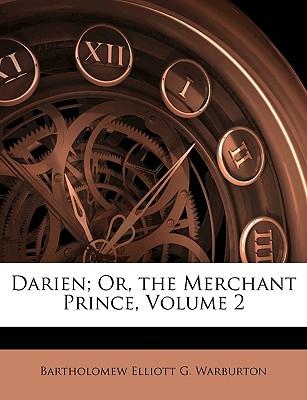 Darien; Or, the Merchant Prince, Volume 2 - Warburton, Bartholomew Elliott G