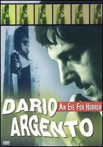 Dario Argento: An Eye For Horror -