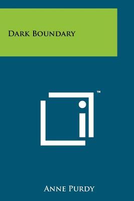 Dark Boundary - Purdy, Anne