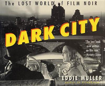 Dark City: The Lost World of Film Noir - Muller, Eddie