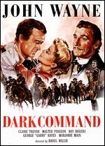 Dark Command - Raoul Walsh