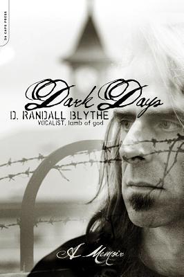 Dark Days: A Memoir - Blythe, D Randall