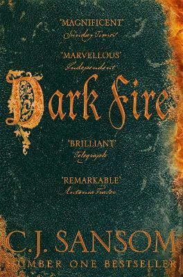 Dark Fire - Sansom, C. J.