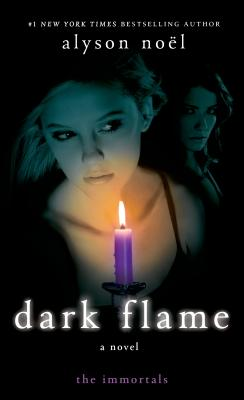 Dark Flame - Noel, Alyson