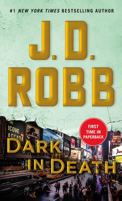 Dark in Death: An Eve Dallas Novel (in Death, Book 46) - Robb, J D