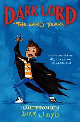 Dark Lord: The Early Years - Thomson, Jamie