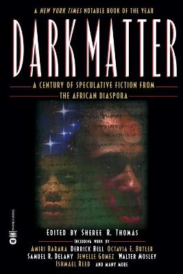 Dark Matter: A Century of Speculative Fiction from the African Diaspora - Thomas, Sheree R (Editor)