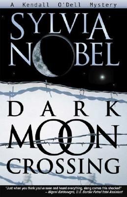 Dark Moon Crossing - Nobel, Sylvia