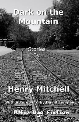 Dark on the Mountain - Mitchell, Henry
