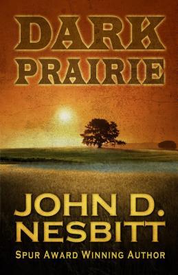 Dark Prairie - Nesbitt, John D