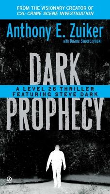 Dark Prophecy: A Level 26 Thriller Featuring Steve Dark - Zuiker, Anthony E, and Swierczynski, Duane