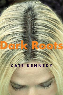 Dark Roots: Stories - Kennedy, Cate