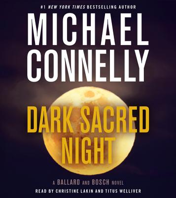 Dark Sacred Night - Lakin, Christine (Read by), and Welliver, Titus (Read by), and Connelly, Michael