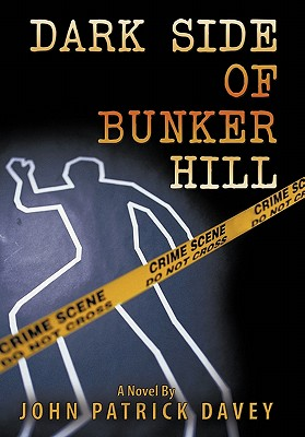 Dark Side of Bunker Hill - Davey, John Patrick