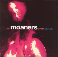 Dark Snack - The Moaners