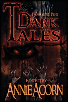 Dark Tales from Gents' Pens - Acorn, Annie, and Cartwright, Steve, and Eliseon, Joe