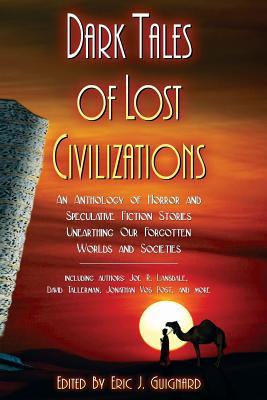 Dark Tales of Lost Civilizations - Guignard, Eric J (Editor), and Lansdale, Joe R, and Tallerman, David