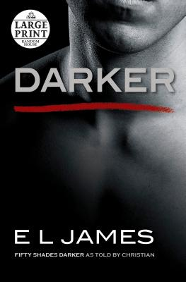 Darker: Fifty Shades Darker as Told by Christian - James, E L