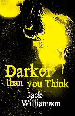 Darker Than You Think - Williamson, Jack