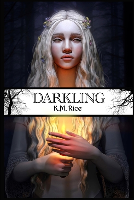 Darkling - Rice, K M