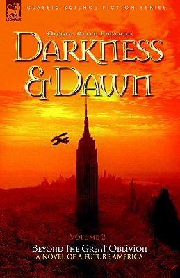 Darkness & Dawn Volume 2 - Beyond the Great Oblivion - England, George Allen