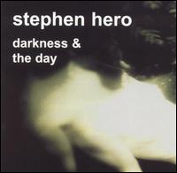 Darkness & the Day - Stephen Hero