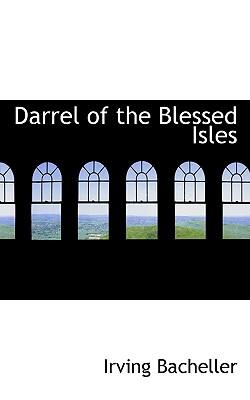 Darrel of the Blessed Isles - Bacheller, Irving