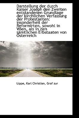 Darstellung Der Durch Kaiser Joseph Den Zweiten Entstandenen Grundlage Der Kirchlichen Verfassung de - Karl Christian, Graf Zur Lippe
