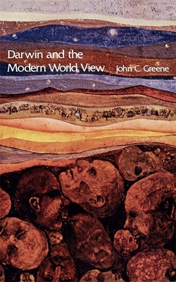 Darwin and the Modern World View - Greene, John C