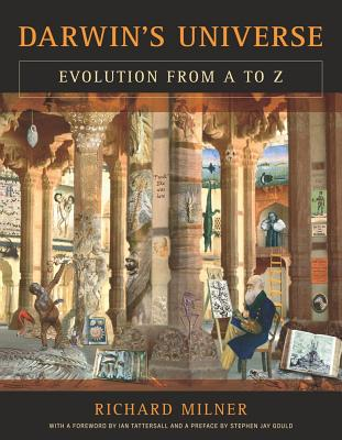 Darwin's Universe: Evolution from A to Z - Milner, Richard, and Tattersall, Ian (Foreword by), and Gould, Stephen Jay (Preface by)